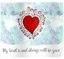 My heart is and always be yours Poster