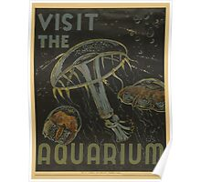 WPA United States Government Work Project Administration Poster 0904 Visit The Aquarium Poster