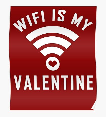 My Sweetheart WiFi is my Valentine Poster