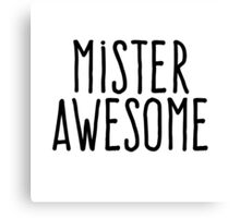 Mister awesome Canvas Print