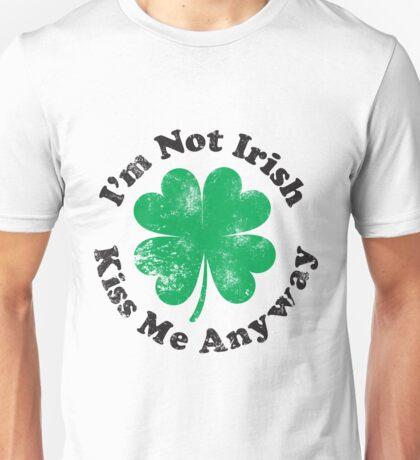 I'm Not Irish But Kiss Me Anyway (black text) Unisex T-Shirt