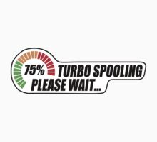 Turbo Spooling - Please Wait... by TswizzleEG