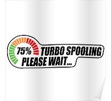 Turbo Spooling - Please Wait... Poster