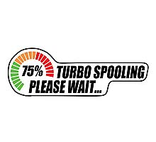 Turbo Spooling - Please Wait... Photographic Print