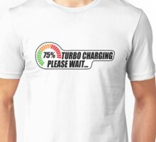 Turbo Charging - Please Wait... Unisex T-Shirt