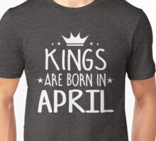 Kings Are Born In April Birthday Gift for Him Shirts and Mugs Unisex T-Shirt