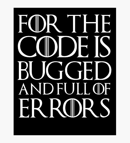 for the code is bugged Photographic Print