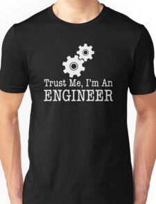 Trust Me I'm An Engineer Engineer Shirt Funny Unisex T-Shirt