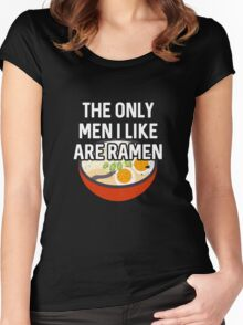 Best Seller: The Only Men I Like Are Ramen Women's Fitted Scoop T-Shirt
