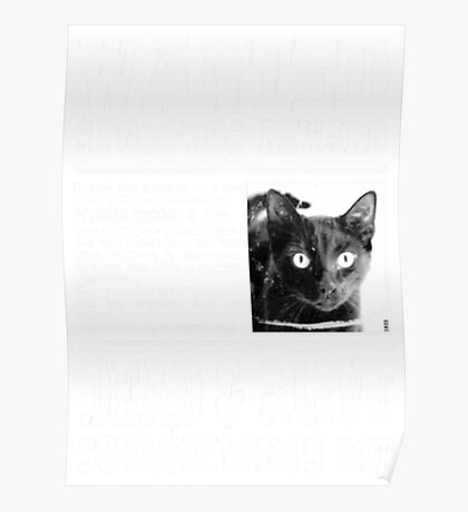 Wanted: Schrödinger's Cat - Dead & Alive Cat Shirt Funny Poster