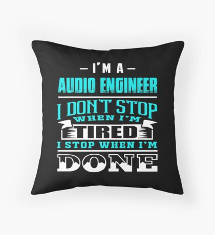 AE dont stop when tired, I stop when I'm done Throw Pillow