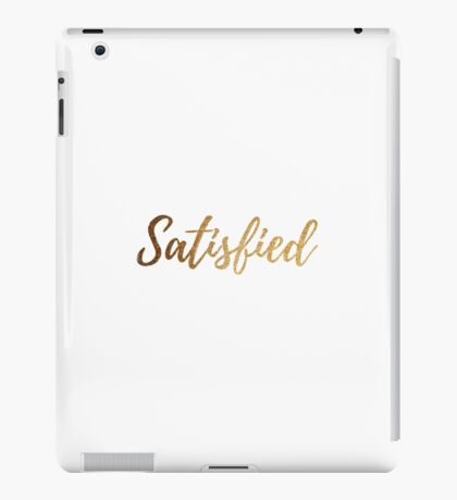 Satisfied iPad Case/Skin
