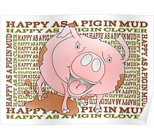 HAPPY AS A PIG IN MUD Poster