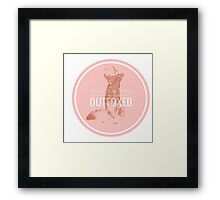 You have been Outfoxed  Framed Print