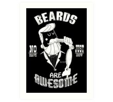 Beards are Awesome white Art Print