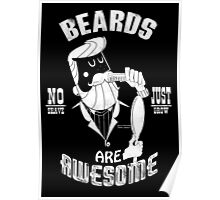 Beards are Awesome white Poster