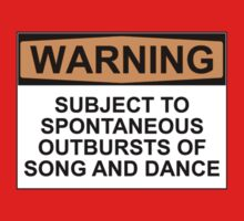 WARNING: SUBJECT TO SPONTANEOUS OUTBURSTS OF SONG AND DANCE Baby Tee