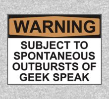WARNING: SUBJECT TO SPONTANEOUS OUTBURSTS OF GEEK SPEAK One Piece - Long Sleeve