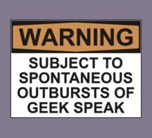 WARNING: SUBJECT TO SPONTANEOUS OUTBURSTS OF GEEK SPEAK Kids Clothes
