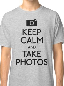 Keep Calm And Take Photos- i love photography shirt Classic T-Shirt