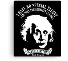Red Dogma Apparel Albert Einstein I have no special talent Canvas Print