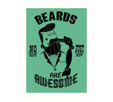 Beards are Awesome black Art Print