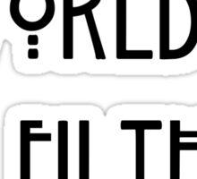 Filthy World Sticker