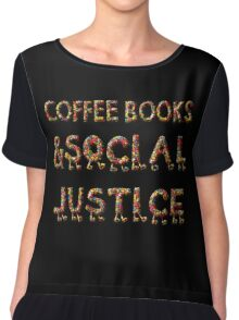 - COFFEE BOOKs AND SOCIAL JUSTICE -  Chiffon Top