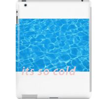 ITS SO COLD HERE iPad Case/Skin