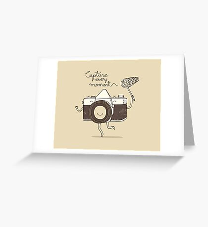 capture every moment Greeting Card