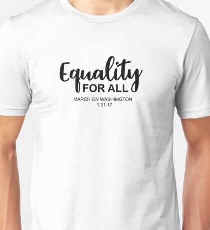 Equality For All March On Washington 2017 Unisex T-Shirt