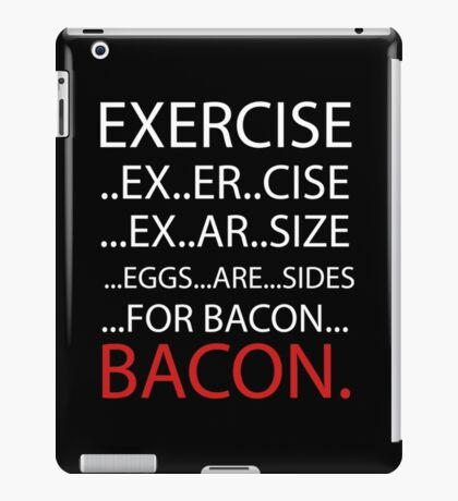 Exercise or Bacon iPad Case/Skin