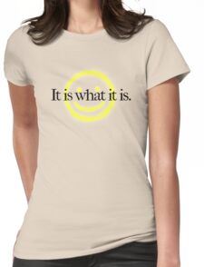 It is what it is - white version Womens Fitted T-Shirt