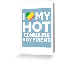 I Love My Hot Congolese Boyfriend Greeting Card