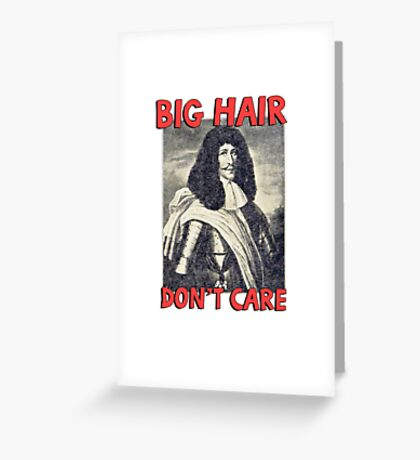 Big hair don't care. Funny Quote. Greeting Card