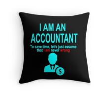 Accountant wrogn funny design Throw Pillow