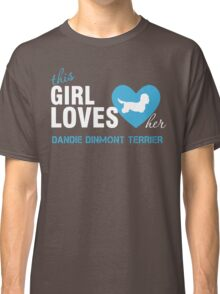 This girl loves Dandie Dinmont Terrier Classic T-Shirt