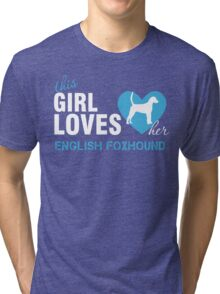 This girl loves English Foxhound Tri-blend T-Shirt