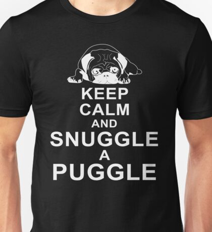 Keep Calm And Snuggle A Puggle Dog Lover Pug T-Shirt Unisex T-Shirt
