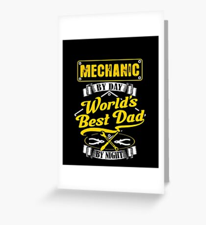 Mechanic By Day World's Best Dad By Night - Garage - Cars Greeting Card