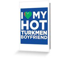 I Love My Turkmen Boyfriend Greeting Card
