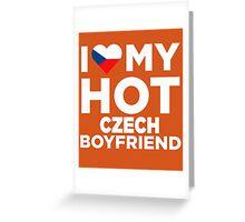 I Love My Hot Czech Boyfriend Greeting Card