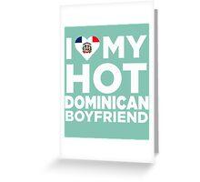 I Love My Hot Dominican Boyfriend Greeting Card
