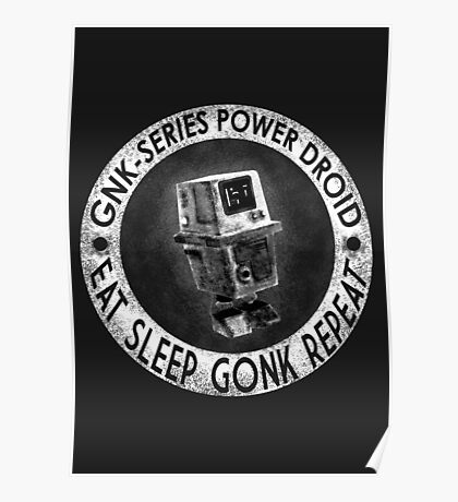 Star Wars Gonk Droid eat sleep gonk repeat Poster