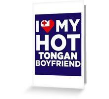 I Love My Hot Tongan Boyfriend Greeting Card
