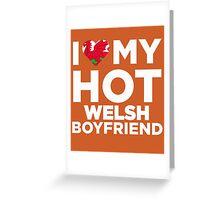 I Love My Hot Welsh Boyfriend Greeting Card