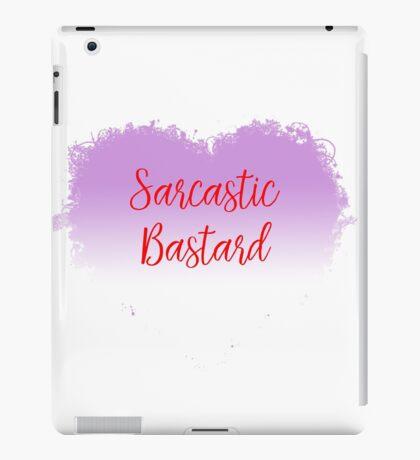 Sarcastic bastard iPad Case/Skin