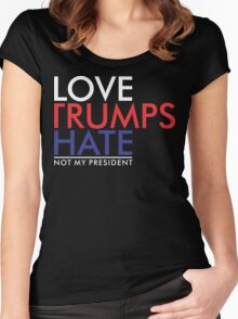 Love Trumps Hate Not My President Women's Fitted Scoop T-Shirt