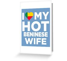 I Love My Hot Beninese Wife Greeting Card