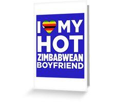 I Love My Zimbabwean Boyfriend Greeting Card
